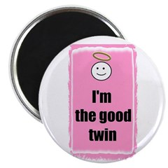 IM THE GOOD TWIN PINK Magnet