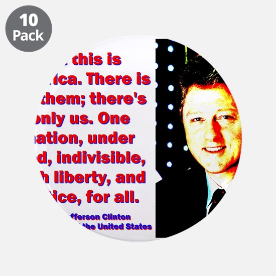 "But This Is America - Bill Clinton 3.5"" Button (10"