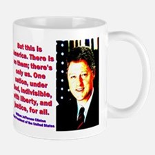 But This Is America - Bill Clinton Mug