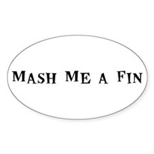Mash Me a Fin Oval Decal