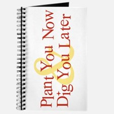 Plant You Now & Dig You Later Journal