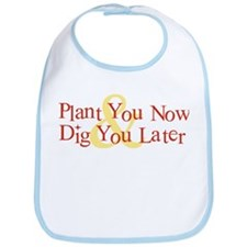 Plant You Now & Dig You Later Bib