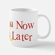 Plant You Now & Dig You Later Mug