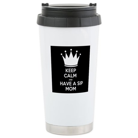 Keep Calm and Have a Sip Mom Stainless Steel Trave