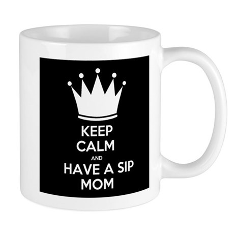 Keep Calm and Have a Sip Mom Mug