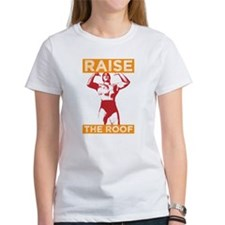 Funny Raise the Roof Design Tee