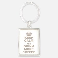 Keep Calm and Drink More Coffee Portrait Keychain