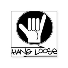 "hangloose.png Square Sticker 3"" x 3"""