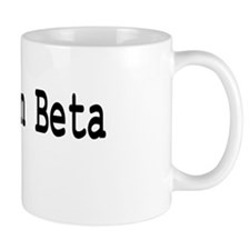 Still in Beta Mug