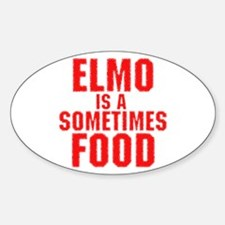 Elmo is a sometimes food Oval Decal