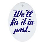 Fix it in Post Oval Ornament