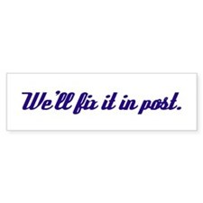 Fix it in Post Sticker bumper sticker