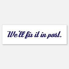 Fix it in Post Sticker bumper sticker