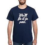 We'll Fix it in Post Dark T-Shirt