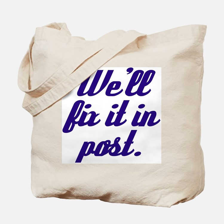 Fix it in Post Tote Bag