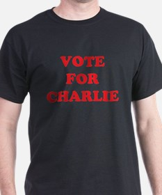 VOTE FOR CHARLIE T-Shirt