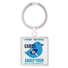 No One Cares About Your Tweets Square Keychain