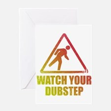 Watch Your Dubstep Greeting Card
