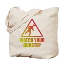Watch Your Dubstep Tote Bag
