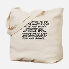 Just when i thought i out Tote Bag