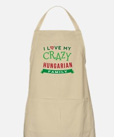 I Love My Crazy Hungarian Family Apron