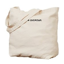 Funny Cuckold Tote Bag