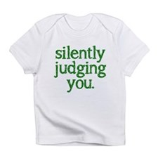 Silently judging you Infant T-Shirt
