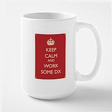 Keep Calm And Work Some Dx Mugs
