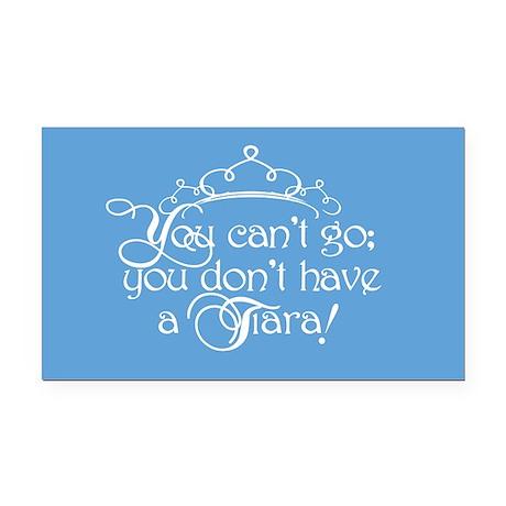 Can't Go, No Tiara Rectangle Car Magnet