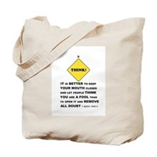 It Is Better To Keep Your Mouth Closed... Tote Bag