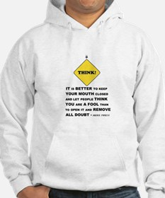 It Is Better To Keep Your Mouth Closed... Hoodie