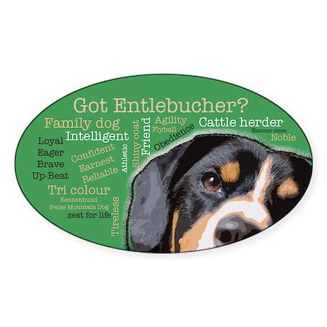 Got Entlebucher? Sticker (Oval)