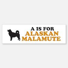 """""""A is for Alaskan Malamute"""" Bumper Bumper Bumper Sticker"""