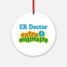 ER Doctor Extraordinaire Ornament (Round)