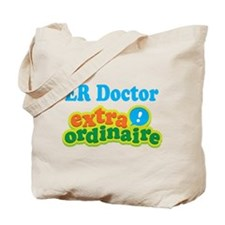 ER Doctor Extraordinaire Tote Bag
