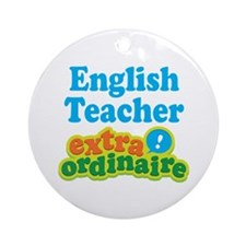 English Teacher Extraordinaire Ornament (Round)