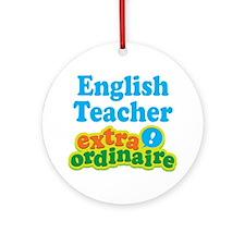 English Teacher Extraordinaire Ornament (Round)