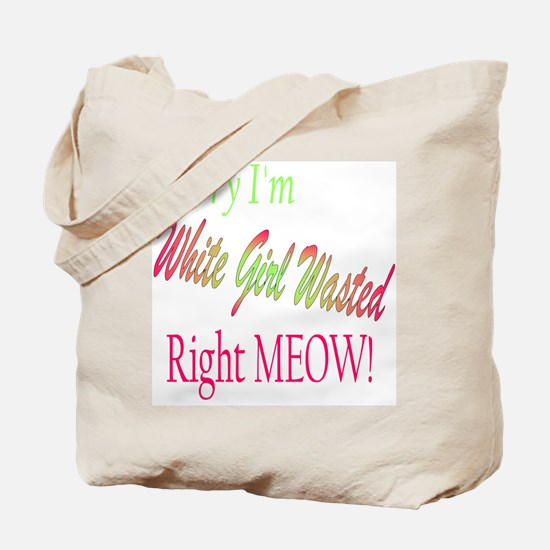 white girl wasted Tote Bag