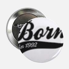 "Born in 1992 - Birthday 2.25"" Button"
