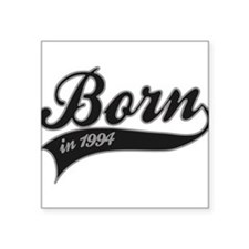 "Born in 1994 - Birthday Square Sticker 3"" x 3"""
