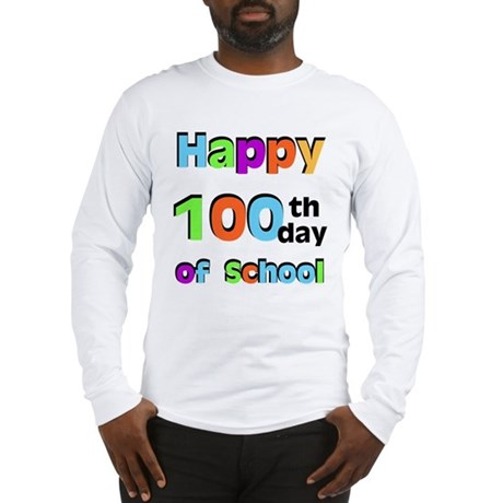 Happy 100th Day of School Long Sleeve T-Shirt