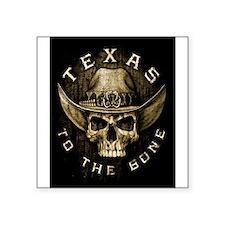 "Texas to the bone Square Sticker 3"" x 3"""