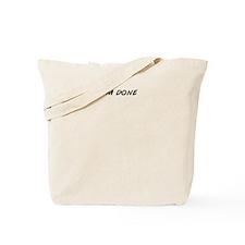 Cool Done Tote Bag