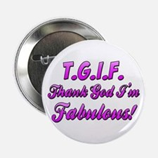 "Thank God I'm Fabulous 2.25"" Button"