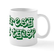 What Fresh Hell is This? Mug