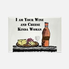 I am your Wine and Cheese Kinda Woman Rectangle Ma