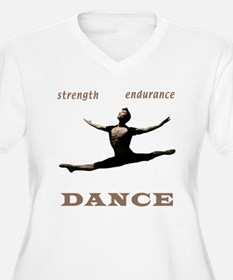 Strength, Endurance, Dance T-Shirt