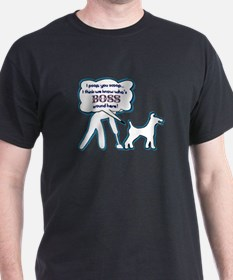 Who's the boss? Dog! poop, scoop, T-Shirt