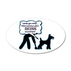 Who's the boss? Dog! poop, scoop, Wall Decal
