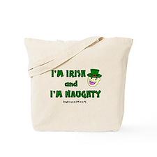 I'M IRISH AND I'M NAUGHTY Tote Bag
